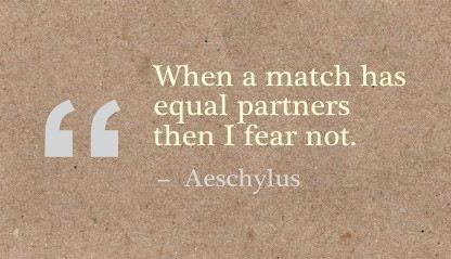 When a Match has Equal Partners then I Fear Not ~ Fear Quote