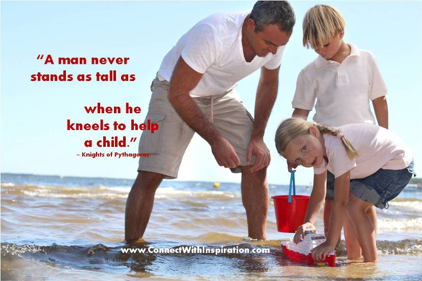 When He Kneels to Help a Child ~ Father Quote