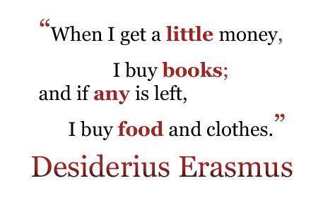 """When I Get a Little Money,I Buy Books and If any Is Left ~ Books Quote"
