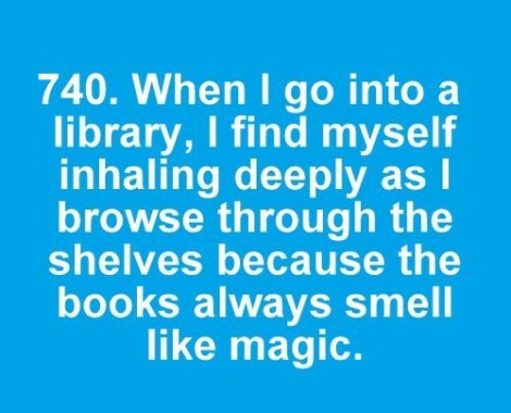 When I Go Into a Library ~ Books Quote