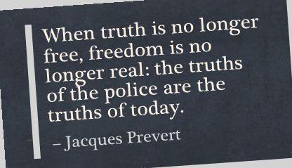 When Truth Is No Longer Free,Freedom Is No Longer real the truth of the police are the truths of today ~ Freedom Quote