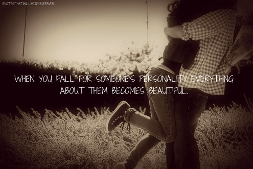 When You Fall For Someoneu0027s Personality And Everything About Them Becomes  Beautiful ~ Being In Love