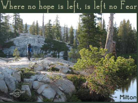 Where no hope is left, is left no Fear ~ Fear Quote