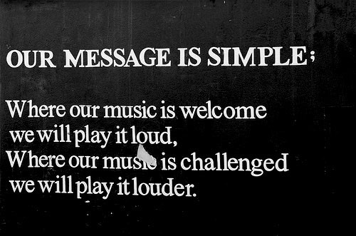 Where Our Music is welcome we will play it loud ~ Challenge Quote