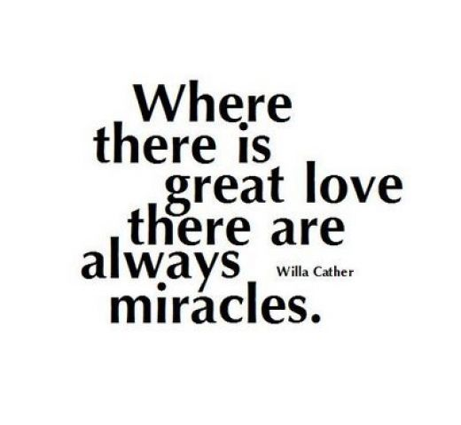 Where there is Great Love there are always Miracles ~ Anniversary Quote