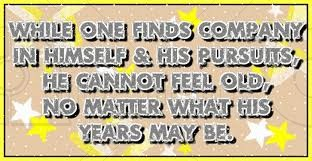 While one Finds Company in Himself ~ Age Quote