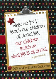 While We Try to Teach Our Childern all about life ~ Education Quote