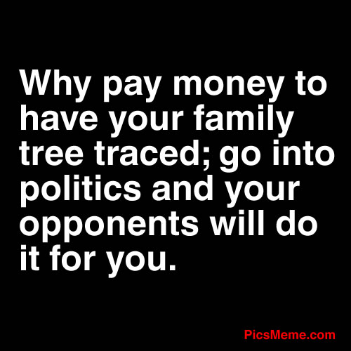 Why Pay Money to have your family tree traced ~ Democracy Quote