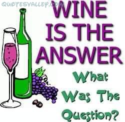 Wine Is The Answer, What Was The Question
