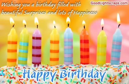 Wishing You a birthday filled  with beautiful Surprise and lots of happiness ~ Birthday Quote
