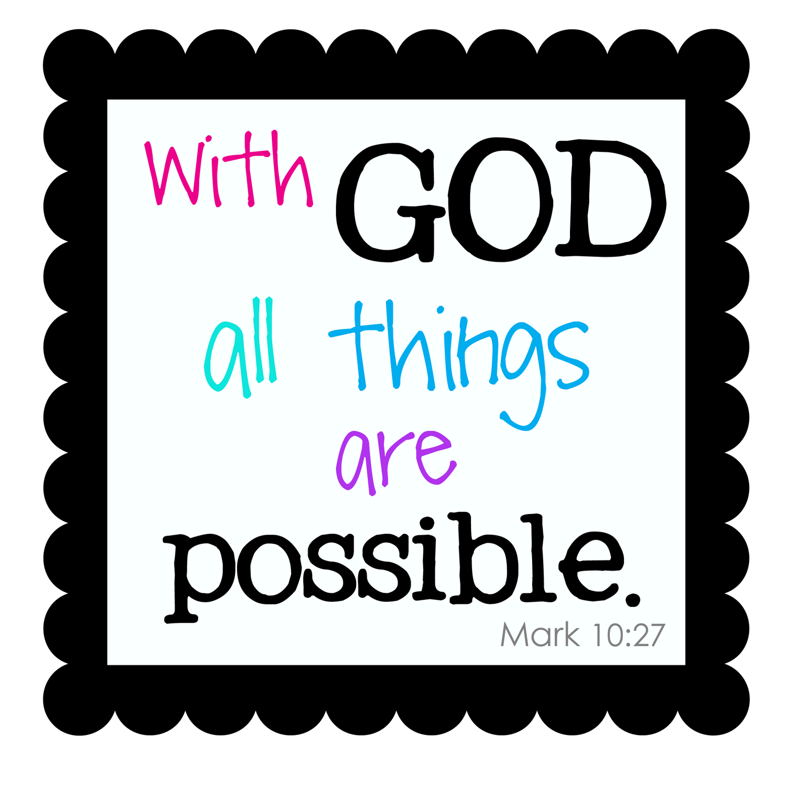 With God all Things are Possible ~ Education Quote