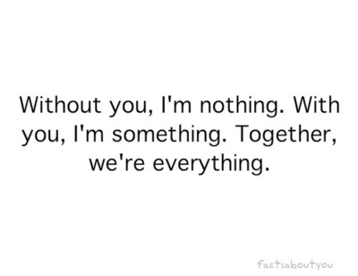 Without You,I'm Nothing ~ Emotion Quote