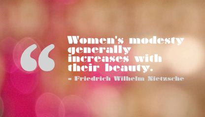Women's Modesty Generally Increases with their Beauty ~ Beauty Quote