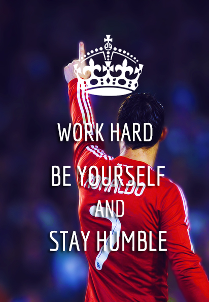 Work Hard Be Yourself And Stay Humble ~ Football Quote