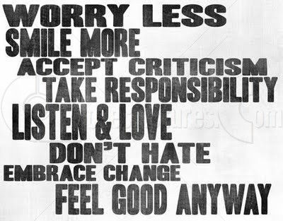 Worry Less Smile More Accept Criticism ~ Age Quote