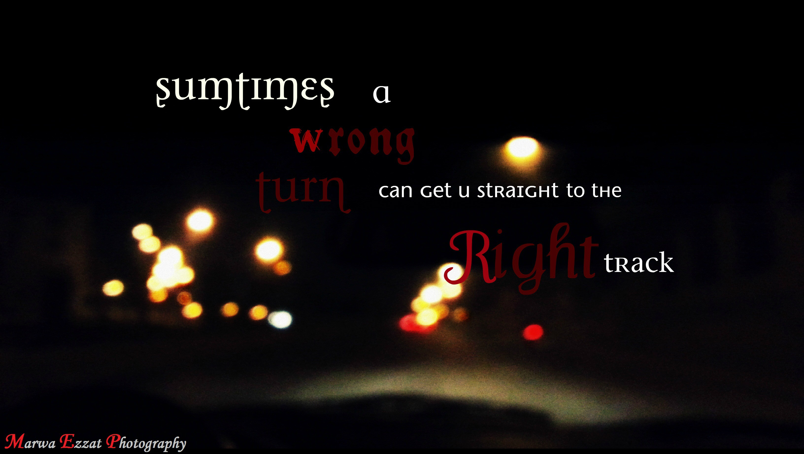 Wrong Turn Can Get U Straight to the Right Track ~ Driving ...