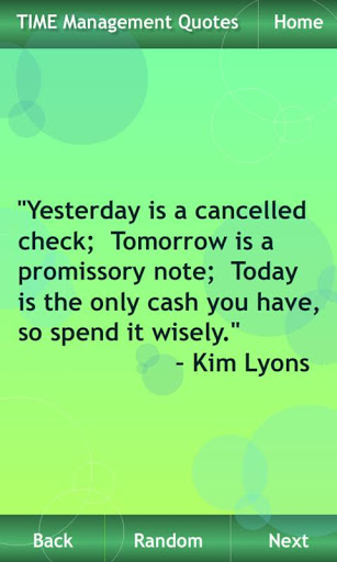 Yesterday Is a Cancelled Check Tomorrow Is a Promissory Note,Today Is the Only Cash You Have So Spend It Wisely