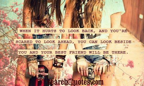 You And Your Best Friend Will be There ~ Best Friend Quote