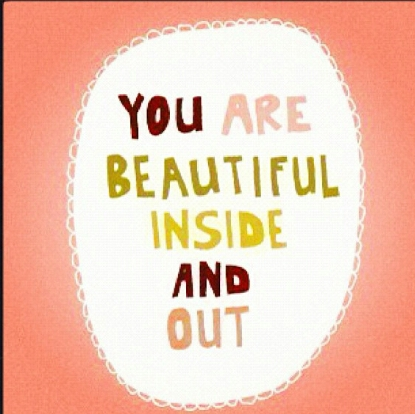 High Quality You Are Beautiful Inside And Out ~ Beauty Quote