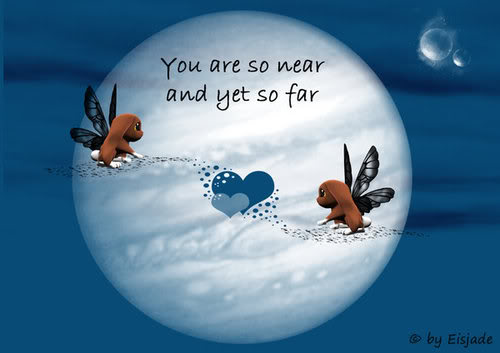 You Are So Near And Yet So Far Being In Love Quote Impressive Far Away Love Quotes