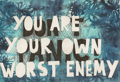 You Are Your Own Worst Enemy ~ Enemy Quote