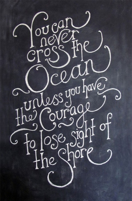 You Can Cross the Ocean ~ Advice Quote