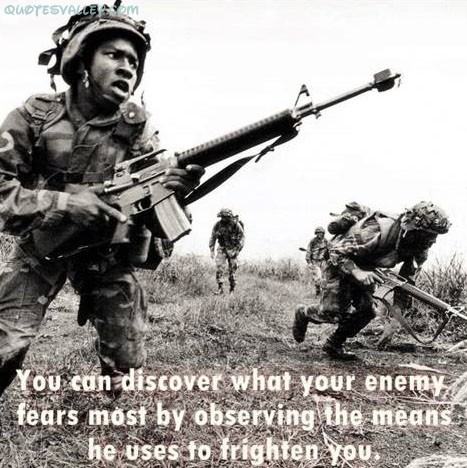 You can discover what your enemy fears most by observing the means he uses to frighten you ~ Environment Quote