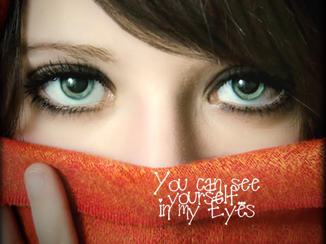 You Can See Your Self In My Eyes Being In Love Quote