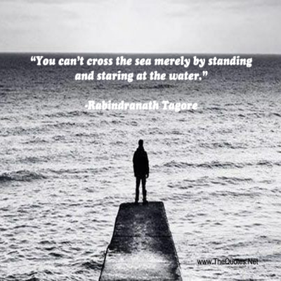 """""""You Can't the sea merely by standing and staring at the water"""" ~ Faith Quote"""