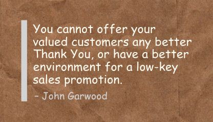 You Cannot offer your valued customers any better thank you ~ Environment Quote