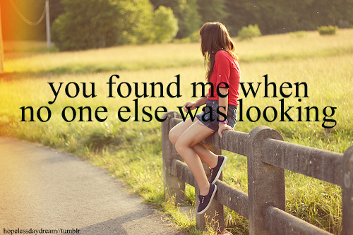 You Found me when no one Else was looking ~ April Fool Quote