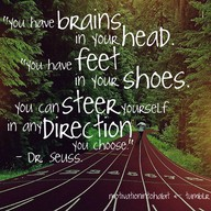 """""""You Have Brain In Your Head"""" ~ Exercise Quote"""