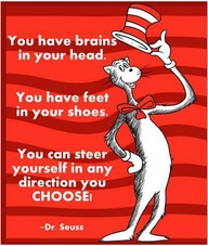 You Have Brains In Your Head ~ Education Quote
