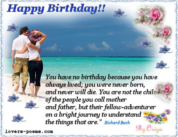 You Have No Birthday because You have always lived ~ Birthday Quote