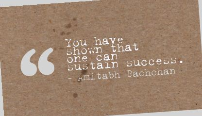 You Have Shown that One Can Sustain Success