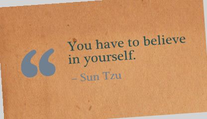 You Have to Believe In Yourself ~ Confidence Quote