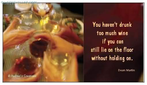 You Haven't Drunk Too Much Time Wine