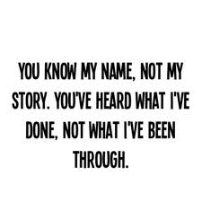 You Know My Name,Not My Story ~ Family Quote