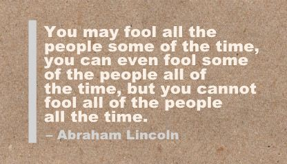 You May Fool all the People Some of the Time