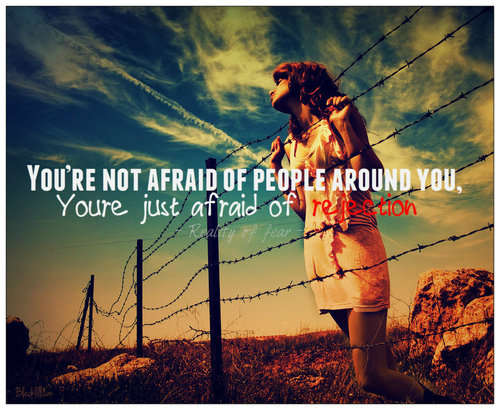 You're Not Afraid of People Around You ~ Fear Quote
