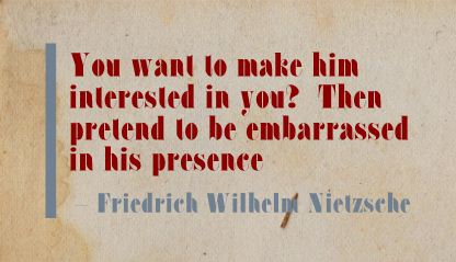 You Want to make him Interested In You! Then Pretend to be Embarrassed In His Presence