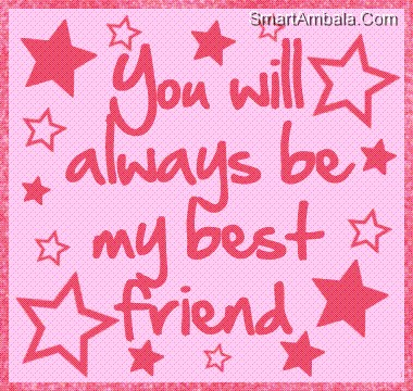 You Will always Be ~ Best Friend Quote