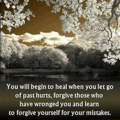 You Will begin to heal when You let go of Past Hurts ~ Forgiveness Quote
