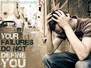 Your Failures Do Not Define You ~ Failure Quote