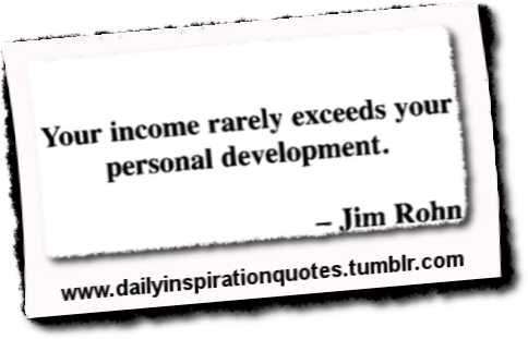 Your Income Rarely Exceeds Your Personal Development