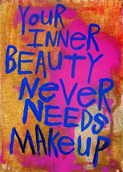 Your Inner Beauty Never Needs Make Up ~ Beauty Quote