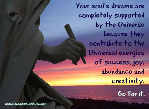 Your Souls Dreams are Completely Supported by the Universe ~ Astrology Quote