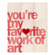 You're My Favorite Work of Art ~ Art Quote