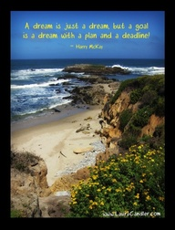 A Dream Is Just a Dream but a Goal Is a Dream with a Plan and a Deadline ~ Goal Quote