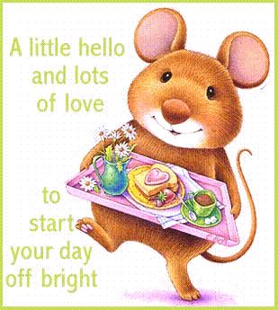 A Little Hello and Lots of love to Start Your Day off Bright ~ Good Day Quote
